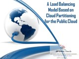 A Load Balancing Model Based on Cloud Partitioning for the Public Cloud