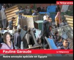 Egypte. Le témoignage de notre envoyée spéciale au Caire