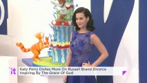 Katy Perry Dishes More On Russell Brand Divorce Inspiring By The Grace Of God