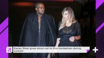 Kanye West Gives Shout Out To Kim Kardashian During Concert