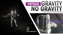 Gravity VS No Gravity