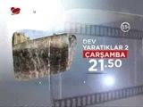 """""""DEV YARATIKLAR 2"""" 28 Ağustos Çarşamba akşamı saat 21.50'de Kanaltürk Sinema kuşağında!"""