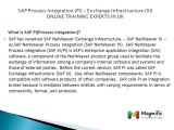 SAP Process Integatrtion (PI) Exchange Infrastructure( XI) experts training in uk@magnifictraining.com