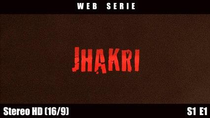 """JHAKRI"" Episode 1 (Web Serie Pilot)"