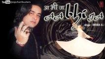 Sajan Gayo Pardes Full Song - Imran Ali Sufi Songs Latest Pop Album 'Aa Bhi Ja' 2013