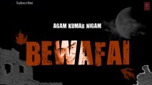 Aye Dil Aye Dil Full Song 'Bewafai' Album - Agam Kumar Nigam Sad Songs
