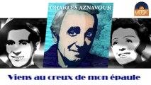 Charles Aznavour - Viens au creux de mon épaule (HD) Officiel Seniors Musik