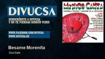 Duo Gala - Besame Morenita