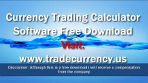 Free Currency Trading Calculator Software Download 2013-  Best online Forex Trader calculators For Foreign Currencies Exchange