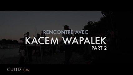 Interview de Kacem Wapalek Part 2 // Des mots sur les mots