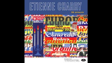 Etienne Charry - Jour J