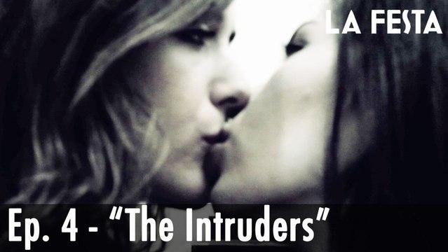 LA FESTA Ep. 4 - The Intruders
