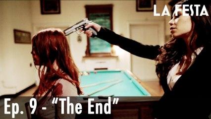 LA FESTA Ep. 9 - The End