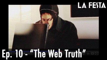 LA FESTA Ep. 10 - The Web Truth