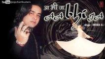 Sharabi Oye Sharabi - Imran Ali Sufi Songs Latest Pop Album 'Aa Bhi Ja' 2013