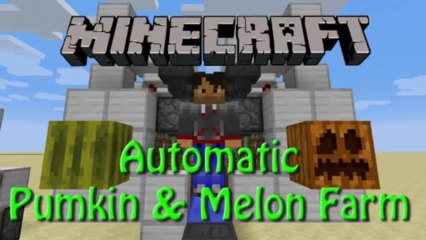 Minecraft: How to build an Automatic Pumkin and Melon Farm Tutorial 1.7