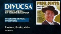 Pepe Pinto - Pastora, Pastora Mia