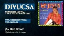 Maria Jesus y Su Acordeon - ¡Ay Que Calor!