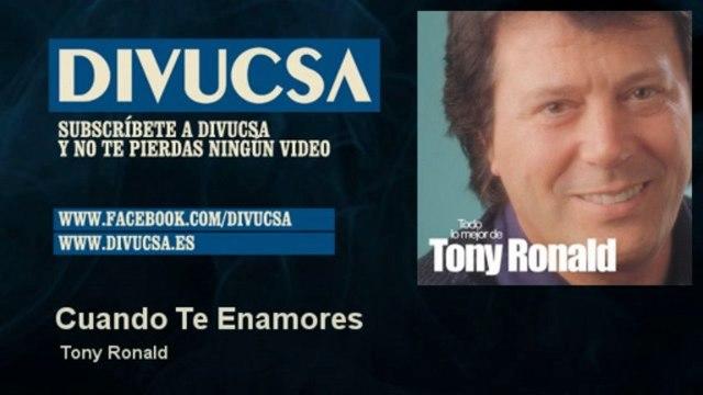 Tony Ronald - Cuando Te Enamores