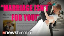 ?MARRIAGE ISN?T FOR YOU?: Blog Post From Newlywed Goes Viral
