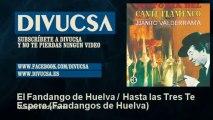 Juanito Valderrama - El Fandango de Huelva   Hasta las Tres Te Espere - Fandangos de Huelva