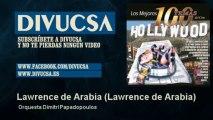 Orquesta Dimitri Papadopoulos - Lawrence de Arabia - Lawrence de Arabia
