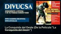 "The Hollywood Mood Orchestra - La Conquista del Oeste - De la Pelicula ""La Conquista del Oeste"""