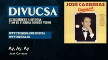 José Carreras - Ay, Ay, Ay