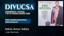 Jorge Sepulveda - Adiós Amor Adiós