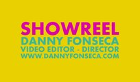 Danny Fonseca - Monteur / Réalisateur - SHOWREEL