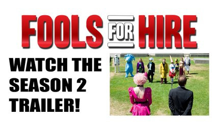 Fools For Hire - SEASON 2 TRAILER