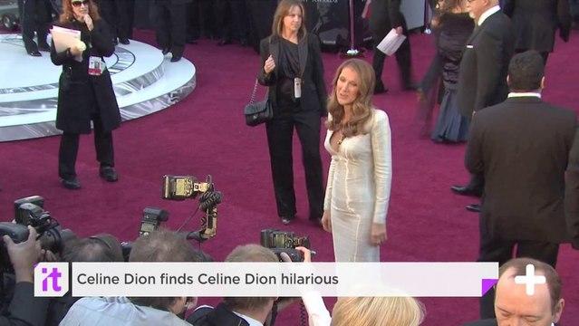 Celine Dion Finds Celine Dion Hilarious