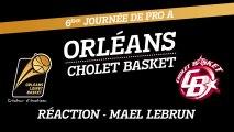 Réaction de Mael Lebrun - J06 - Orléans reçoit  Cholet Basket