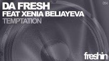 Da Fresh & Xenia Beliayeva - Temptation feat. Xenia Beliayeva (Instrumental Mix) [Freshin]