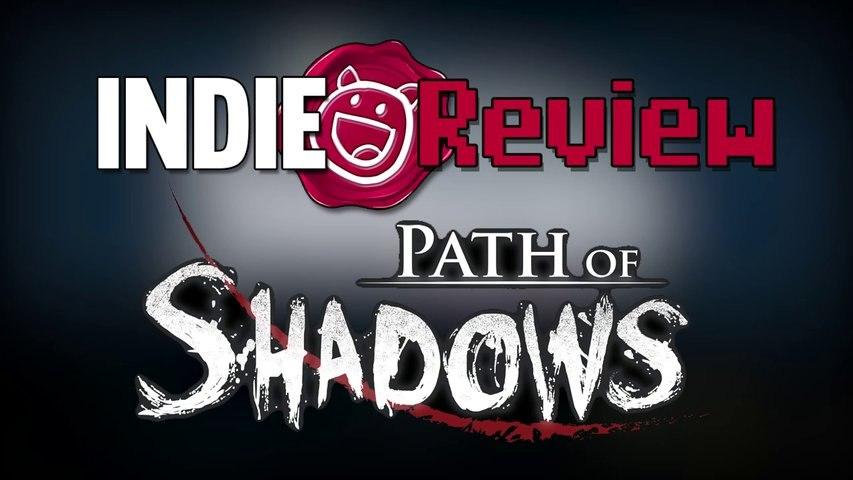 Indie Review - Path of Shadows