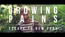"Escape to New York ""Growing Pains"" (Official Video)"