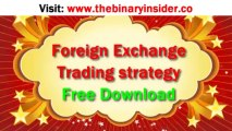 Foreign Exchange Trading Strategy Free Download-  Learn The Best forex binary options advanced and Basic Strategies that work for beginners Review The Exchange Market 2015