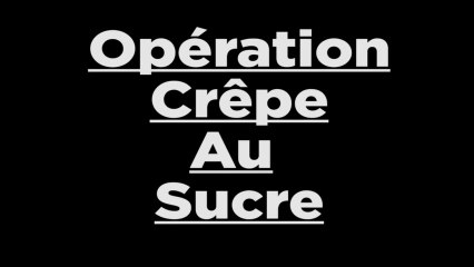 Opération crêpe au sucre : Court métrage