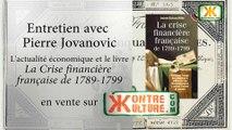 """Entretien avec Pierre Jovanovic sur l'actualité économique et le livre """"La Crise financière française de 1789-1799""""."""
