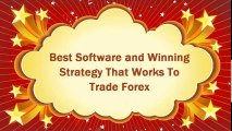 Forex Trading Strategies For Beginners Free Download- Best Software and Winning strategy that works to Trade Forex 2015