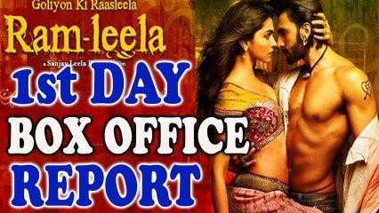 Ram Leela - 1st Day- Box Office Report - Ranveer Singh, Deepika Padukone