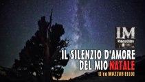 IL SILENZIO D'AMORE DEL MIO NATALE   (LM VideoClips)