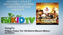 Philippe Chany, The 13th District Massive Melons Orchestra - Kung Fu