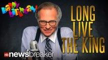 LONG LIVE THE KING: TV/Radio Legend Larry King Celebrates 80th Birthday