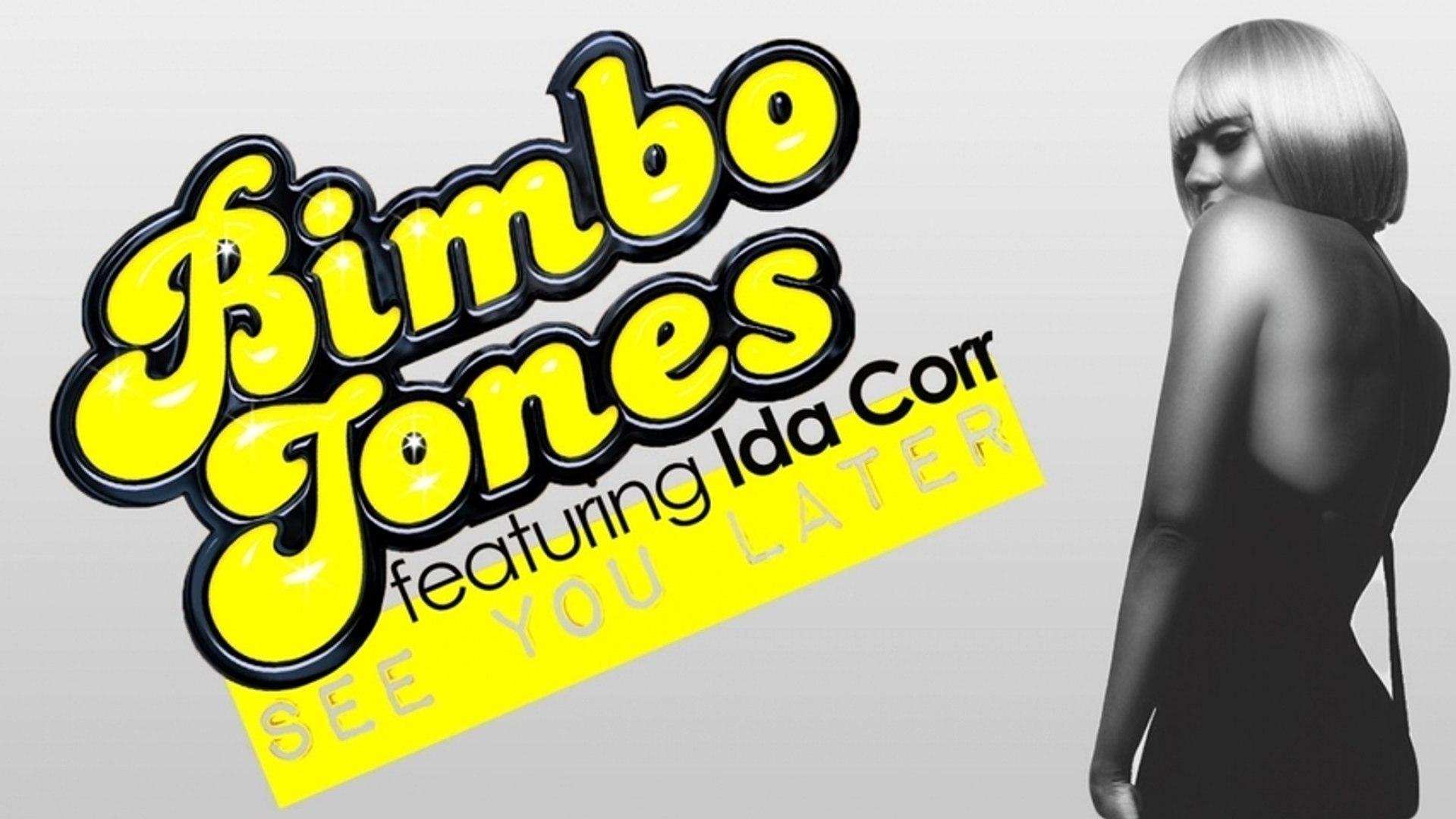 Bimbo Jones Feat. Ida Corr - See You Later (Stereo Palma Remix)