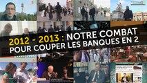 2012-2013: Notre combat pour couper les banques en 2 (Cheminade)