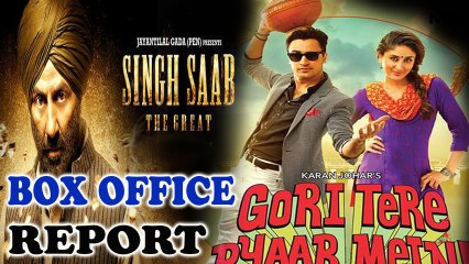 Singh Saab The Great & Gori Tere Pyar Mein  - Box Office Report