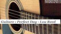 Cours de guitare : jouer Perfect Day de Lou Reed