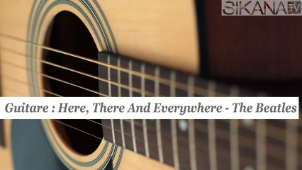 Cours de guitare : jouer Here, There And Everywhere des Beatles