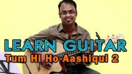 Tum Hi Ho Guitar Lesson - Aashiqui 2 - Aditya Roy Kapur, Shraddha Kapoor